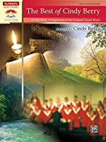 The Best of Cindy Berry: 10 Solo Piano Arrangements of Her Original Choral Works (Sacred Performer Collections)