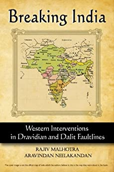 Breaking India: Western Interventions in Dravidian and Dalit Faultlines by [Malhotra, Rajiv, Neelakandan, Aravindan]