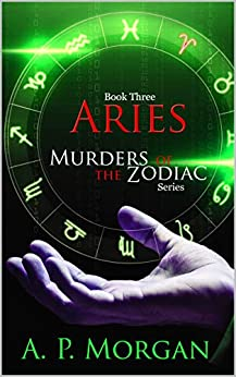 Aries: Murders of the Zodiac by [Morgan, Alathia Paris, Morgan, A.P.]