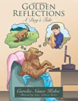 Golden Reflections: A Dog's Tale