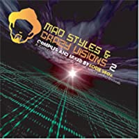Mad Styles & Crazy Visions 2:A Journey Into Electronic, Soulful, Afro & Latino Rhythms