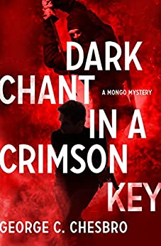 Dark Chant in a Crimson Key (The Mongo Mysteries Book 11) by [Chesbro, George C.]