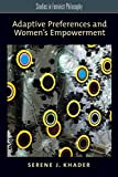 Adaptive Preferences and Women's Empowerment (Studies in Feminist Philosophy)