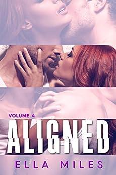 Aligned: Volume 4 by [Miles, Ella]
