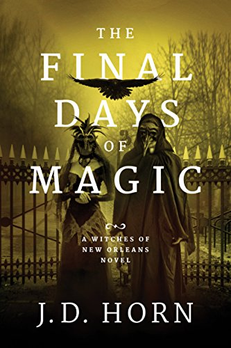 The Final Days of Magic (Witches of New Orleans Book 3) (English Edition)