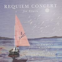 Requiem Concert For Claire by Various