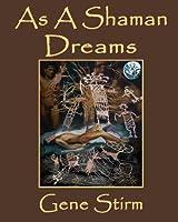 As A Shaman Dreams