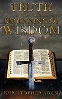 Truth and the Beginning of Wisdom [並行輸入品]