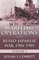 Maritime Operations in the Russo-Japanese War, 1904-1905: Volume One by Sir Julian S. Corbett(2015-03-15)