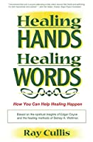 Healing Hands Healing Words: You can help healing happen!