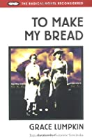 To Make My Bread (Radical Novel Reconsidered)