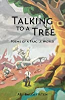 Talking to a Tree: Poems of a Fragile World