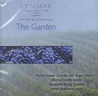 The Garden: A Musical Concert / Live From the Quail Hill Vineyard by Nolan Gasser Quartet (2005-05-03)