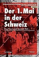 Der 1. Mai in der Schweiz: Vom Traum einer besseren Welt...