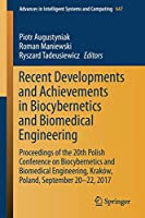Recent Developments and Achievements in Biocybernetics and Biomedical Engineering (Advances in Intelligent Systems and Computing)