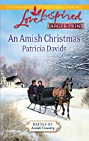 An Amish Christmas (Larger Print Steeple Hill Love Inspired: Brides of Amish Country)