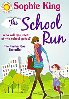 The School Run by [King, Sophie]