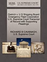 Dietrich V. U S Shipping Board Emergency Fleet Corporation U.S. Supreme Court Transcript of Record with Supporting Pleadings