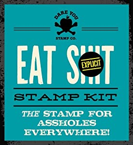 EAT SHIT STAMP
