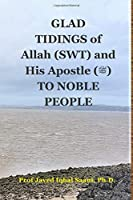 GLAD TIDINGS of Allah (SWT) and His Apostle (ﷺ) TO NOBLE PEOPLE