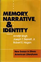 Memory, Narrative, and Identity: New Essays in Ethnic American Literatures