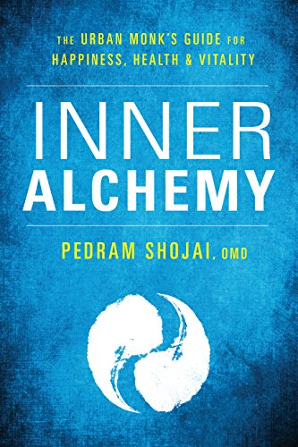 Inner Alchemy: The Urban Monk's Guide for Happiness, Health, and Vitality