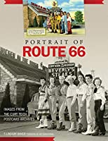 Portrait of Route 66: Images from the Curt Teich Postcard Archives