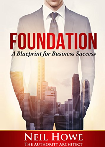Foundation a blueprint for business success ebook neil howe foundation a blueprint for business success by howe neil malvernweather Choice Image