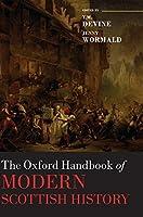 The Oxford Handbook of Modern Scottish History (Oxford Handbooks)