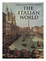 The Italian World: History, Art and the Genius of a People (The Great Civilizations S.)