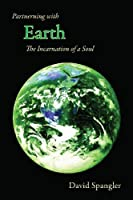 Partnering with Earth: The Incarnation of a Soul [並行輸入品]