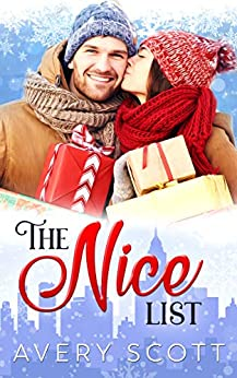 The Nice List: An Enemies to Lovers Holiday Romance Novella by [Scott, Avery]