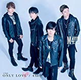 M4!!!! 1st  Single ONLY LOVE/4 Me!!!!
