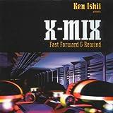 X-Mix: Fast Forward & Rewind