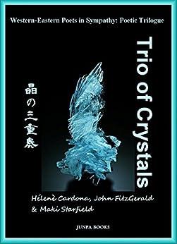 [Hélène Cardona, John FitzGerald, Maki Starfield]のTrio of Crystals 晶の三重奏