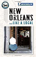 Michelin New Orleans... Like a Local (Michelin New Orleans...like a Local)