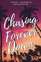 Chasing Forever Down (Drenaline Surf)