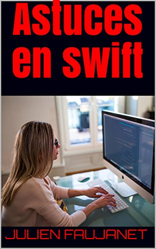 Astuces en swift (French Edition)