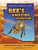 Bee's Amazing Adventure (Arizona Agriculture)