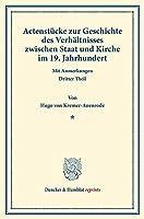Actenstuecke zur Geschichte des Verhaeltnisses zwischen Staat und Kirche im 19. Jahrhundert.: Mit Anmerkungen. Dritter Theil.