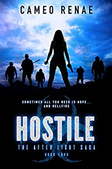 Hostile (The After Light Saga Book 4) by [Renae, Cameo]