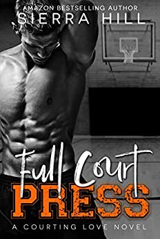 Full Court Press: A College Sports Romance (Courting Love Book 1) by [Hill, Sierra]