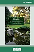 Gardens: An Essay on the Human Condition (16pt Large Print Edition)