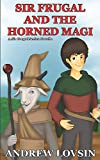Sir Frugal and the Horned Magi