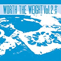 Worth the Weight Volume 2: Fro