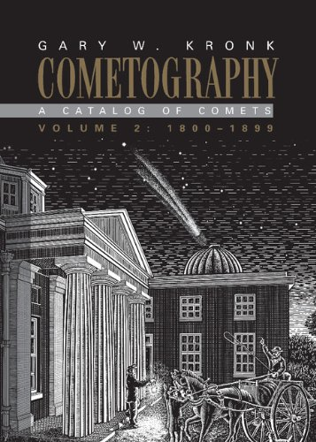 Cometography: Volume 2, 1800–1899: A Catalog of Comets
