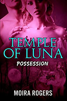 Savage Possession (Temple of Luna, #1) by [Rogers, Moira]