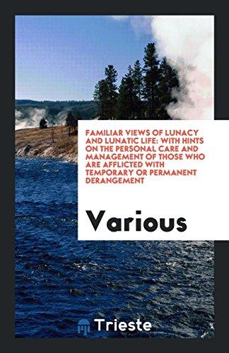 Familiar Views of Lunacy and Lunatic Lif...