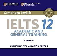 Cambridge IELTS 12. Academic & General Training. Audio CDs (2)