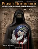 The Forbidden History of the New World Order (WW2 - 2015) (Planet Rothschild)